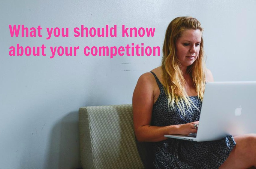 What you should know about your competition
