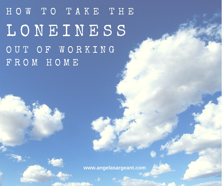 how to take the loneliness out of working from home