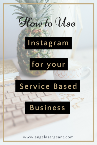 How to use Instagram for your Service Based Business