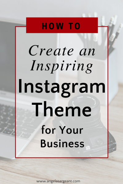 How to create an inspiring instagram theme for your business #instagram #socialmedia