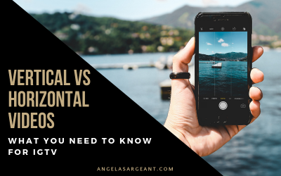 Vertical vs Horizontal video. What you need to know for IGTV