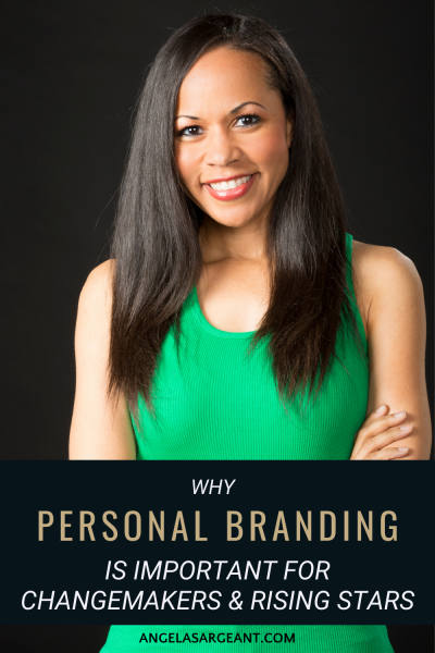 Why personal branding is important for changemakers and rising stars