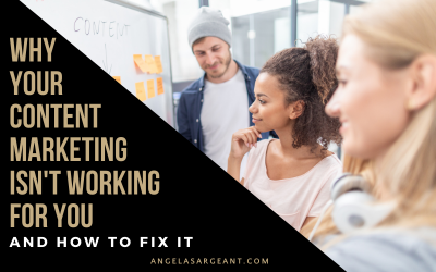 WHY YOUR CONTENT MARKETING ISN'T WORKING FOR YOU & HOW TO FIX IT