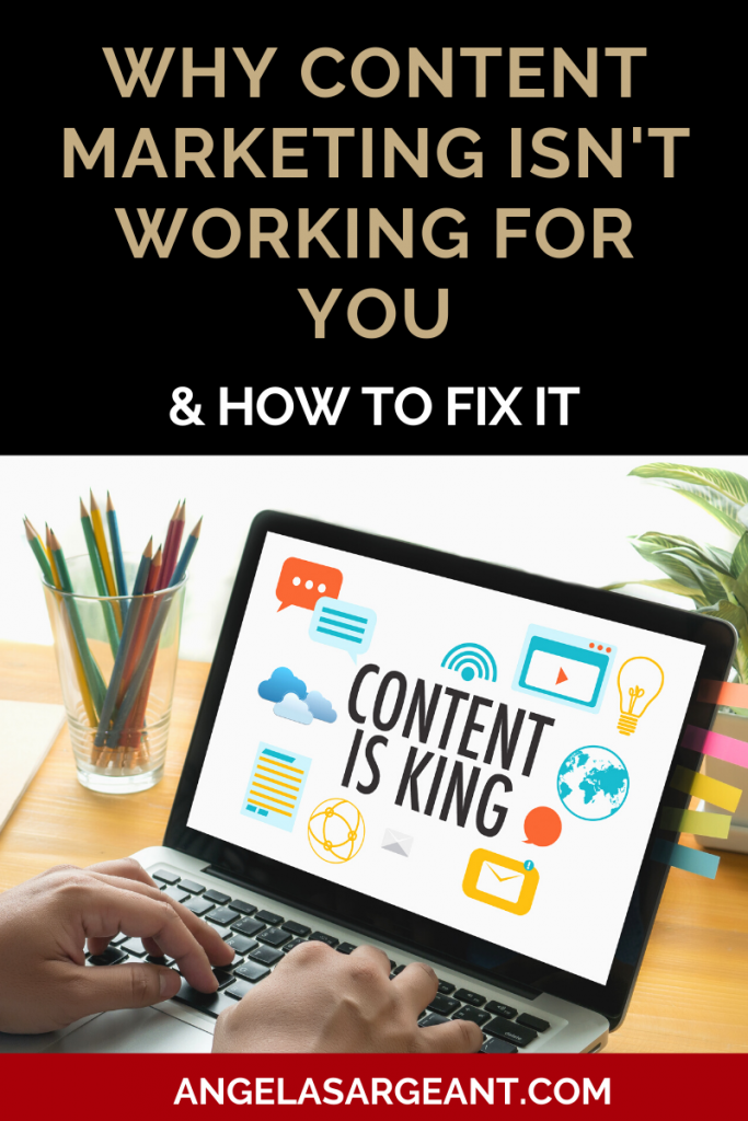 Why your content marketing isn't working for you and how to fix it