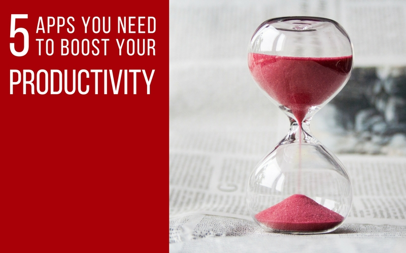 5 Apps You Need to Boost Your Productivity